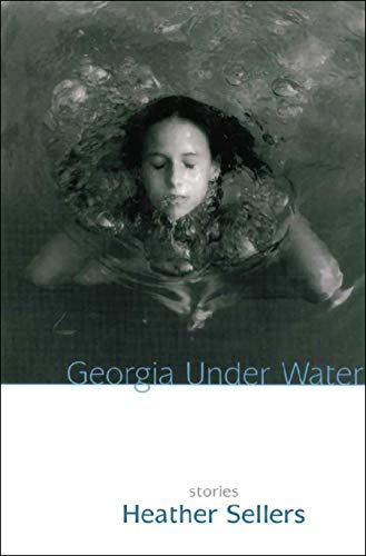 Georgia Under Water: Stories (Growing Up With An Alcoholic Father Story)
