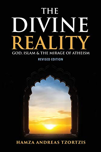 The Divine Reality: God, Islam & The Mirage Of