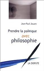 Prendre la politique avec philosophie
