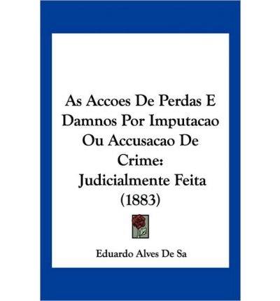Read Online As Accoes de Perdas E Damnos Por Imputacao Ou Accusacao de Crime: Judicialmente Feita (1883) (Paperback) - Common pdf