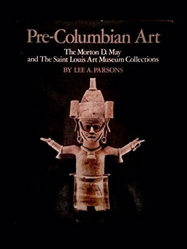 Pre-Columbian Art: The Morton D. May and the St. Louis Art Museum Collections (ICON (Museum Collection American Icon)
