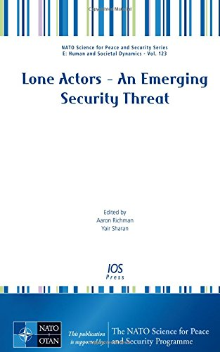 Lone Actors  An Emerging Security Threat (NATO Science for Peace and Security, E: Human and Societal Dynamics)