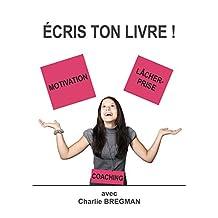 ECRIS TON LIVRE ! (AUTO-ÉDITION t. 1) (French Edition)