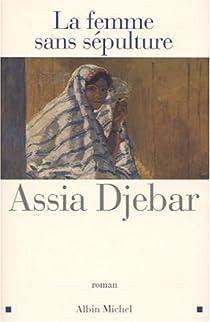 La femme sans sépulture par Djebar