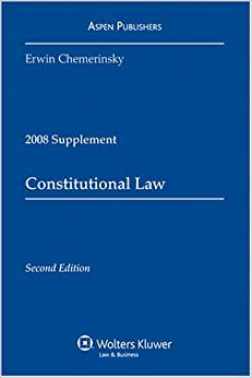 Constitutional Law Case 2008 Supplement by Erwin Chemerinsky (2008-08-18)
