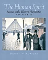 The Human Spirit: Sources in the Western Humanities, Vol. 2