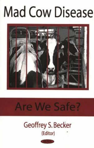 Mad Cow Disease: Are We Safe