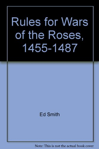 Rules for Wars of the Roses, 1455-1487