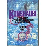 Konshaubi : A True Story of Persecuted Christians in the Soviet Union, Vins, George, 0801093058