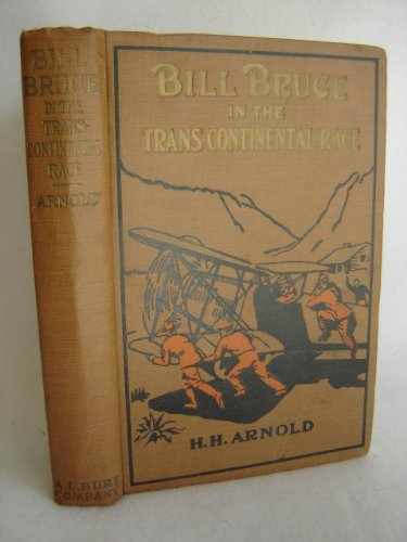 Bill Bruce In The Trans-Continental Race ; The Aviator Series ()