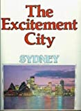 Front cover for the book THE EXCITEMENT CITY: SYDNEY. by Kathrine & Ian Wigney. Bell