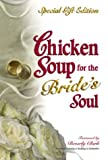 Chicken Soup for the Bride's Soul, Jack L. Canfield, 0757301975