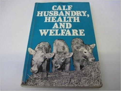 Calf Husbandry, Health and Welfare