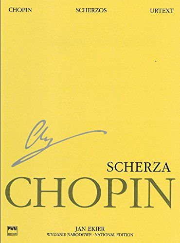 (Scherzos: Chopin National Edition 9A, Vol. IX (National Edition of the Works of Fryderyk Chopin, Series A: Works Published During Chopin's Lifetime / ... Serie A: Utwory Wydane Za Zycia Chopina))