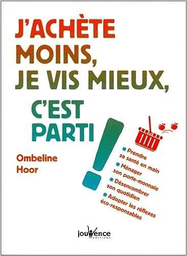 Ombeline Hoor (2016) - J'achète moins, je vis mieux, c'est parti ! (2016)
