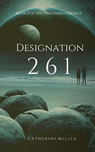 Designation 261 (The Wholeness Project Book 2)