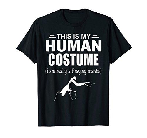 This Is My Halloween Costume I'm Realy Praying Mantis Shirt
