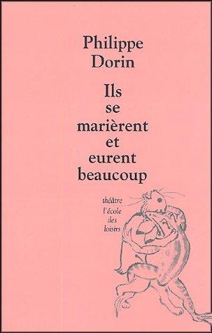 Ils se marièrent et eurent beaucoup por Philippe Dorin