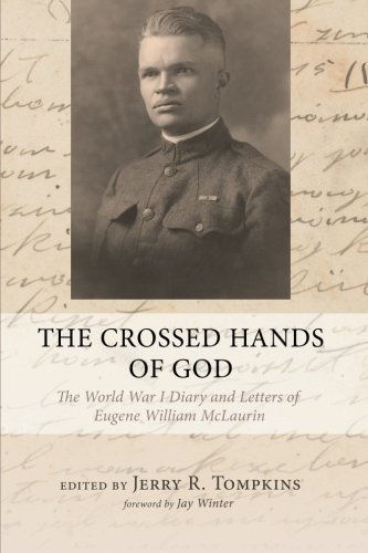 The Crossed Hands of God: The World War I Diary and Letters of Eugene William McLaurin