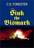 Sink the Bismarck, C. S. Forester, 0743459067