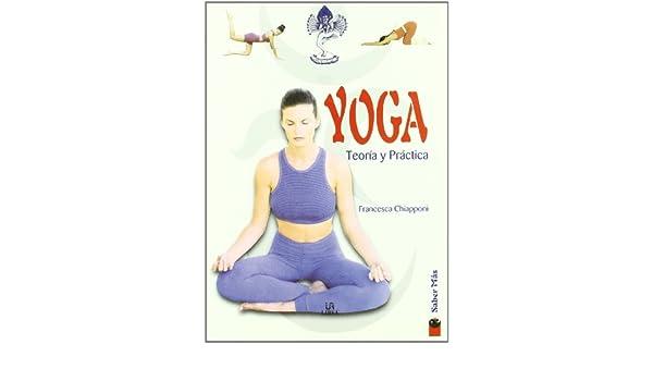 Yoga teoria y practica: Francesca Chiapponi: 9788466201438 ...