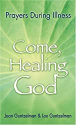 Come, Healing God: Prayers During Illness