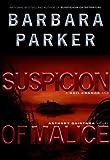 Suspicion of Malice, Barbara Parker, 0525945423