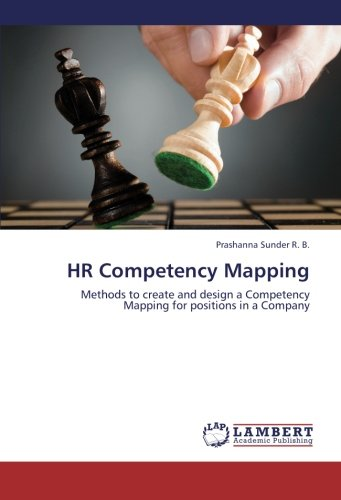 HR Competency Mapping: Methods to create and design a Competency Mapping for positions in a Company PDF