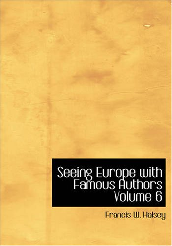 Seeing Europe with Famous Authors Volume 6: Germany Austria-Hungary and Switzerland part 2 pdf epub