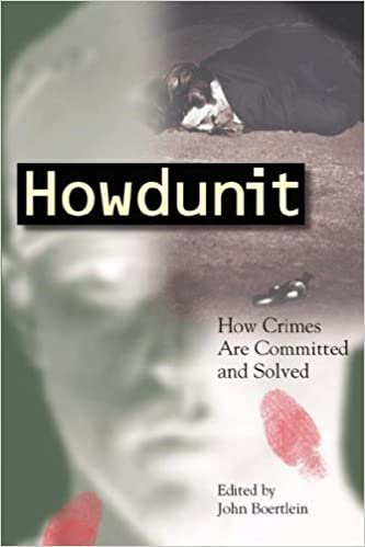 Book Howdunit: How Crimes Are Committed and Solved (2000-11-01)