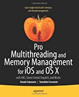 Pro Multithreading and Memory Management for iOS and OS X Front Cover