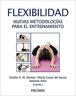 Flexibilidad: Nuevas metodologías para el entrenamiento ...