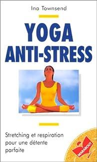 Yoga anti-stress par Ina Townsend