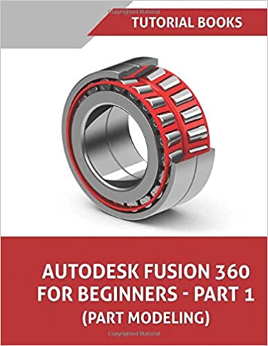 Autodesk Fusion 360 For Beginners - Part 1: Part Modeling