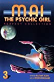 Mai The Psychic Girl: Perfect Collection (Volume 3)