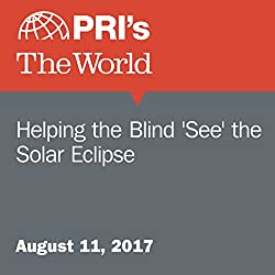 Helping the Blind 'See' the Solar Eclipse