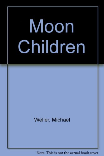 Moonchildren: A Comedy Play in Two Acts