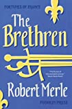 fortunes of france the brethren author robert merle published on september 2014