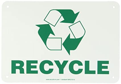 accuform signs mrcy518vp plastic recycle sign legend recycle with