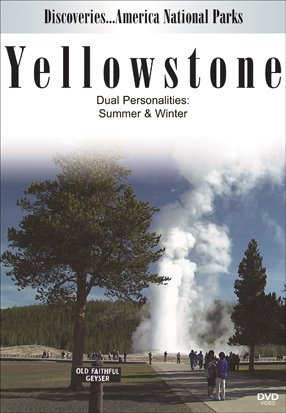 Discoveries...America, National Parks: Yellowstone Dual Personalities in Spring & Winter ()
