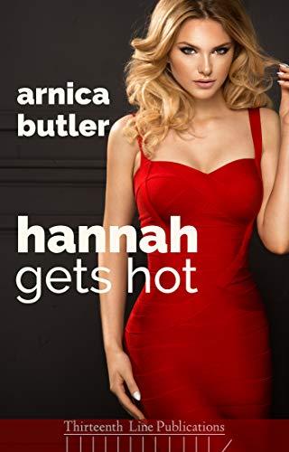 Hannah Gets Hot: A Wife Sharing Romance