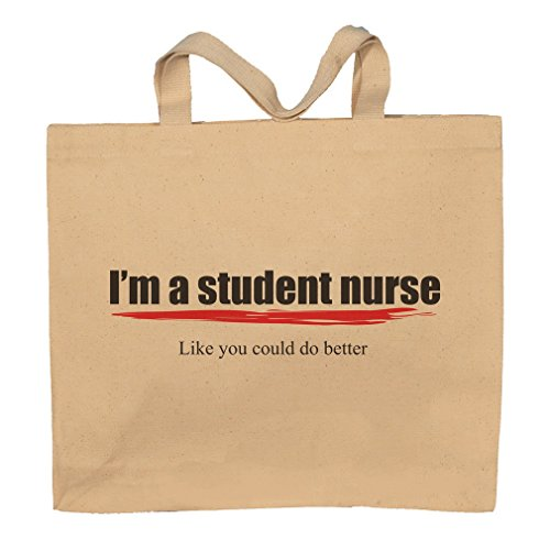 I'm A Student Nurse -Like You Could Do Better Totebag Bag by T-ShirtFrenzy