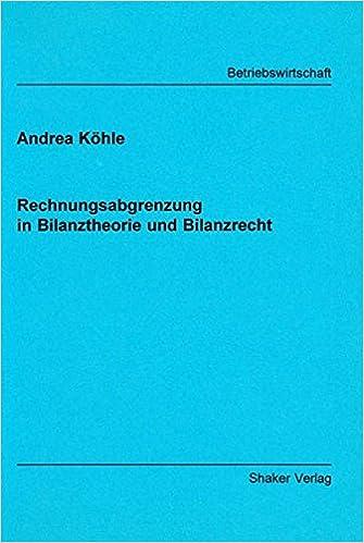 Rechnungsabgrenzung In Bilanztheorie Und Bilanzrecht Berichte Aus