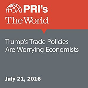 Trump's Trade Policies Are Worrying Economists