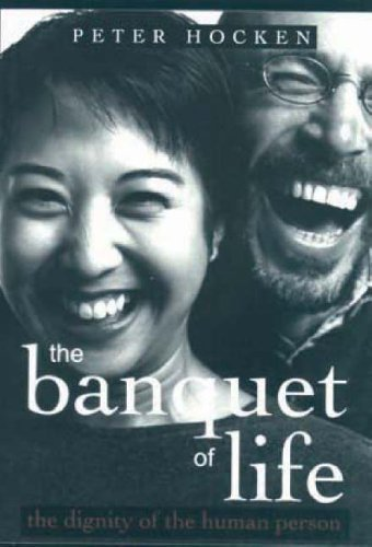 The Banquet of Life: The Dignity of the Human Person