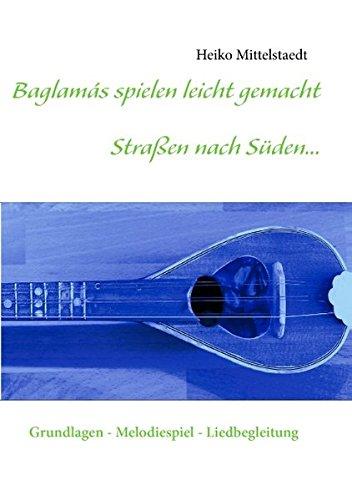 Baglamás spielen leicht gemacht - Straßen nach Süden...: Grundlagen - Melodiespiel - Liedbegleitung