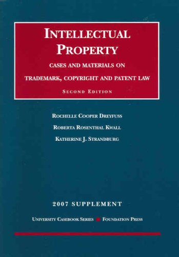Intellectual Property- Cases and Materials on Trademark, Copyright and Patent Law, 2nd Edition, 2007 Supplement (Univers