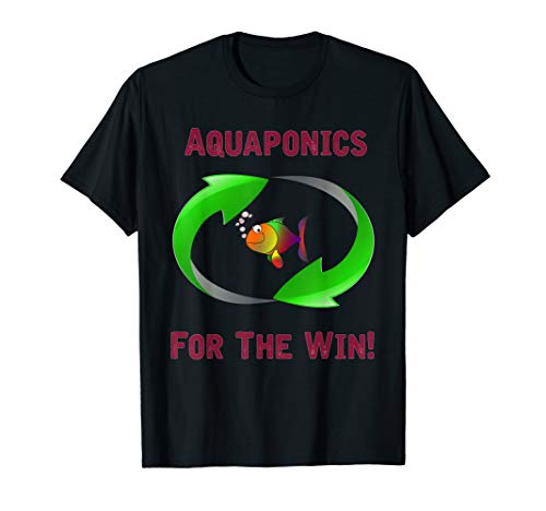 Aquaponics For The Win Environmental Green T-Shirt