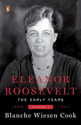 - Eleanor Roosevelt, Volume 1: The Early Years, 1884-1933