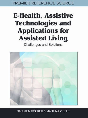 E-Health, Assistive Technologies and Applications for Assisted Living: Challenges and Solutions by Brand: IGI Global